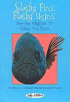 Splashy fins, flashy skins : deep-sea rhymes to make you grin