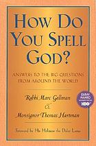 How do you spell God? : answers to the big questions from around the world