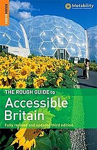 The rough guide to accessible Britain.