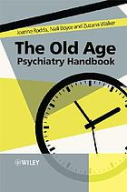 The old age psychiatry handbook : a practical guide