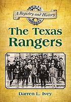 The Texas Rangers : a registry and history