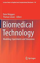 Biomedical technology : modeling, experiments and simulation