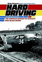 Hard Driving : The Wendell Scott Story : the American odyssey of NASCAR's first black driver