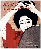 Printed to perfection : twentieth-century Japanese prints from the Robert O. Muller Collection