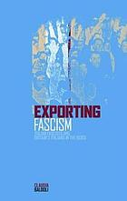 Exporting fascism : Italian fascists and Britain's Italians in the 1930s