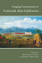 Forging communities in colonial Alta California