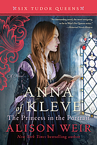 Anna of Kleve : the princess in the portrait : a novel