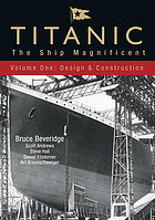 Titanic : the ship magnificent. Volume one, Design and construction