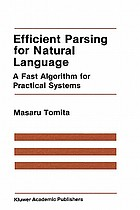 Efficient parsing for natural language : a fast algorithm for practical systems