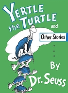 Yertle the turtle and other stories,