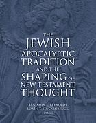 The Jewish apocalyptic tradition and the shaping of New Testament thought