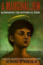 A marginal Jew : rethinking the historical Jesus. The roots of the problem and the person