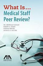 What is . . . medical staff peer review?