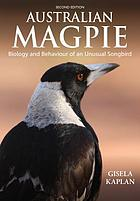 Australian magpie : biology and behaviour of an unusual songbird