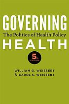 Governing health : the politics of health policy