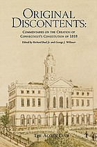 Original discontents : commentaries on the creation of Connecticut's constitution of 1818