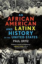 African american and latinx history of the united states.