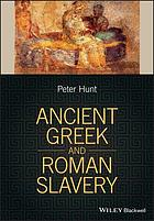 Ancient Greek and Roman Slavery.