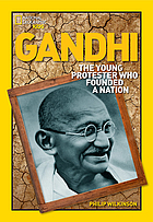 Gandhi : the young protester who founded a nation