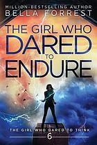 The girl who dared to endure