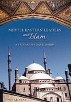 Middle Eastern leaders and Islam : a precarious equilibrium