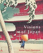 Visions of Japan : Kawase Hasui's masterpieces