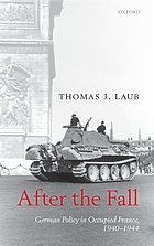 After the fall : German policy in occupied France, 1940-1944
