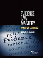 Evidence law mastery : hands-on learning