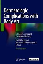 Dermatologic complications with body art : tattoos, piercings and permanent make-up