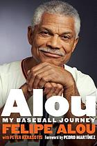 Alou : my baseball journey