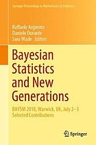 Bayesian Statistics and New Generations : BAYSM 2018, Warwick, UK, July 2-3 Selected Contributions