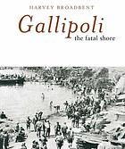 Gallipoli : the fatal shore