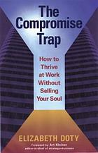 The compromise trap : how to thrive at work without selling your soul