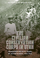 The Civilian Conservation Corps in Utah : remembering nine years of achievement, 1933-1942