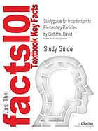 Studyguide for Introduction to elementary particles by Griffiths, David, [2nd edition