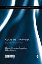Culture and conservation : beyond anthropocentrism