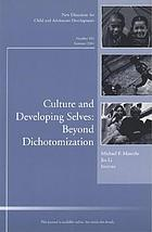 Culture and developing selves : beyond dichotomization
