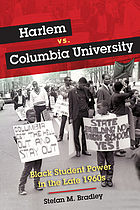 Harlem vs. Columbia University : Black student power in the late 1960s