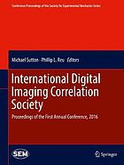 International Digital Imaging Correlation Society : proceedings of the first Annual Conference, 2016