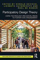 Participatory Design Theory : Using Technology and Social Media to Foster Civic Engagement.