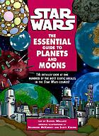 Star wars : the essential guide to planets and moons