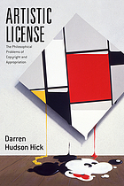 Artistic license : the philosophical problems of copyright and appropriation
