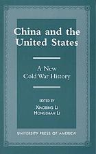 China and the United States : a new Cold War history