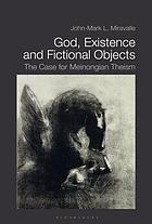 God, existence, and fictional objects : the case for Meinongian theism