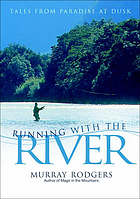Running with the river : tales from paradise at dusk