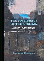 The possibility of the sublime : aesthetic exchanges