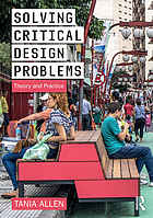 Solving Critical Design Problems : Theory and Practice