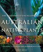 The Random House encyclopedia of Australian native plants : choosing, cultivating and using them