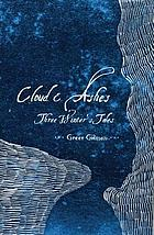 Cloud & ashes : three winter's tales