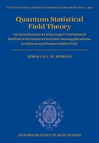 Quantum statistical field theory : An introduction to Schwinger's variational method with Green's function nanoapplications, graphene and superconductivity